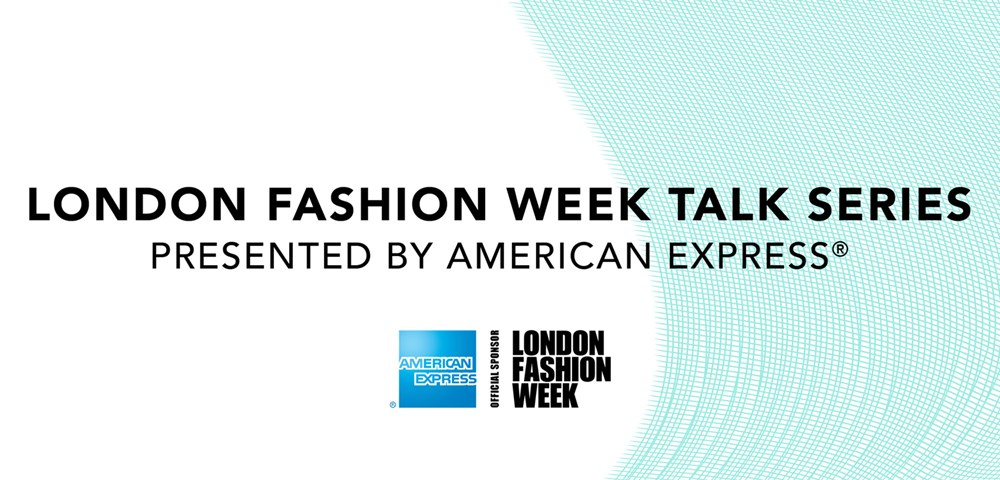 London Fashion Week Talk Series Presented by American Express